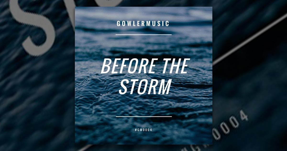 GowlerMusic - Before The Storm - Free Sample Pack