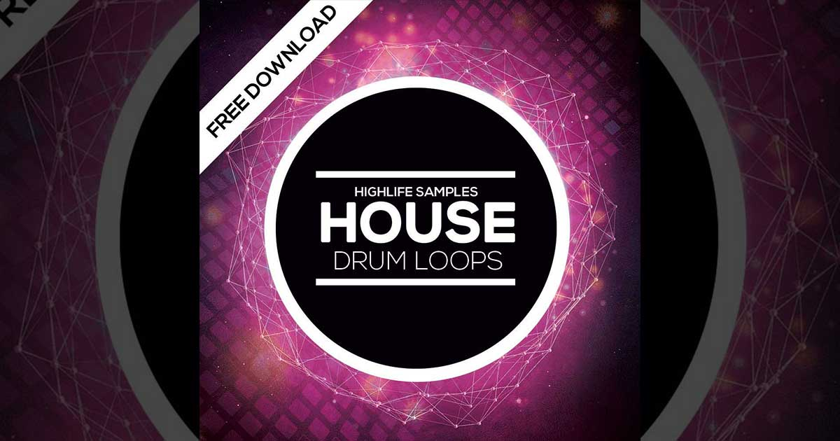 Download Free House Drum Loops From Highlife Samples