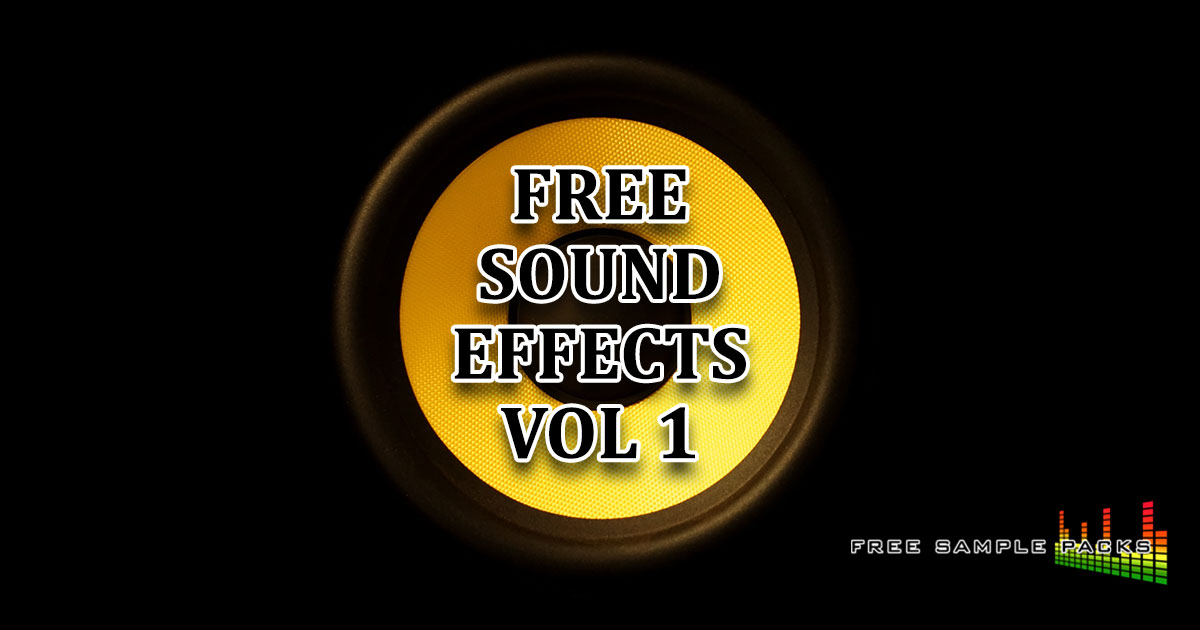 Exclusive: Free Sound Effects Vol 1 | Free Sample Packs