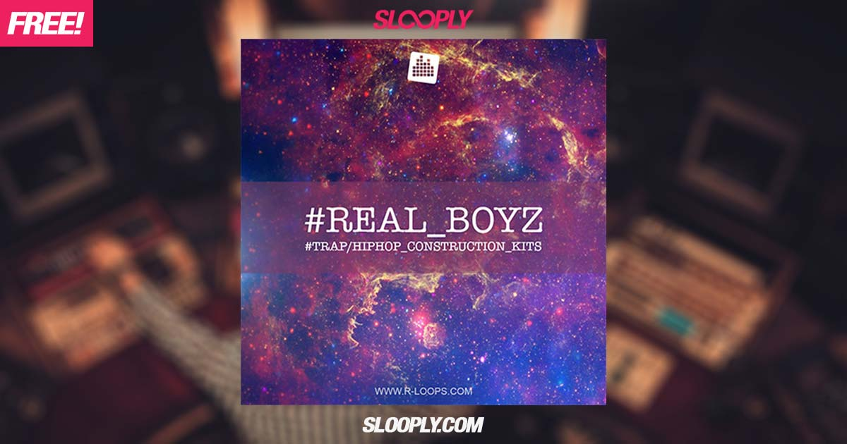 R-Loops - #REAL_BOYZ Hip Hop & Trap Sample Pack | Free Sample Packs