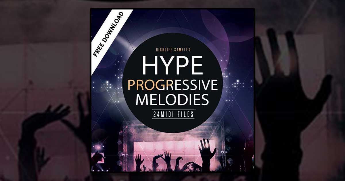 Hype Progressive Melodies - Free Midi Files | Free Sample Packs