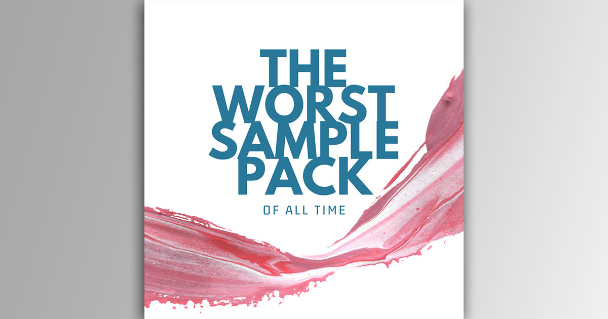 The Worst Sample Pack Of All Time - Volume 1 - Free Download